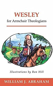 Wesley for Armchair Theologians (Armchair)