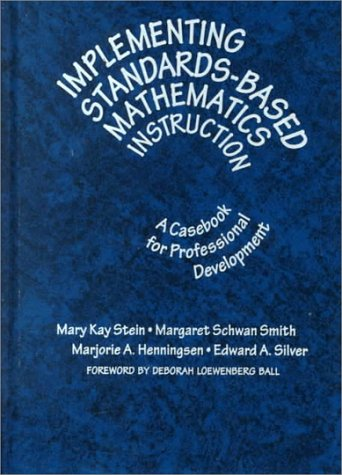 Implementing Standards-Based Mathematics Instruction: A Casebook for Professional Development (Ways of Knowing in Scienc