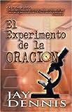 El Experimento de la Oracion, Jay Dennis and Marilyn Jeffcoat, 0829735895