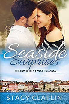 Seaside Surprises: A Sweet Romance (The Hunters Book 1) by [Claflin, Stacy]