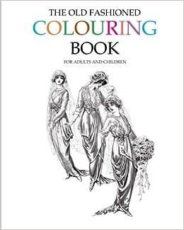 The Old Fashioned Colouring Book: Hugh Morrison: 9781512025521 ...