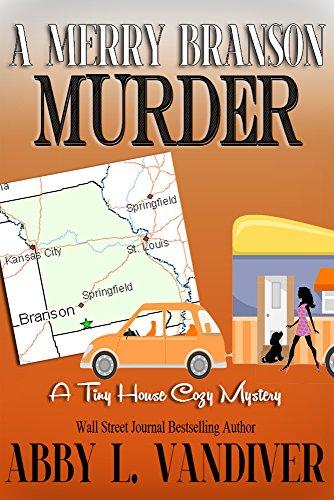 A Merry Branson Murder (A Tiny House Cozy Mystery Book 2)