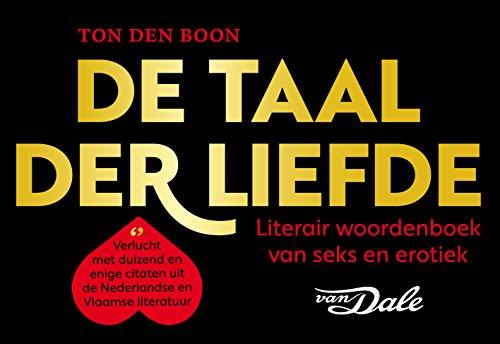 De taal der liefde: Literair woordenboek van seks en erotiek (Dutch Edition)