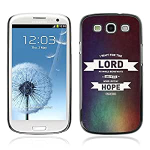 Planetar® ( Bible Verse-THE LORD AND HIS HOPE - PSALM 130:5 ) Samsung Galaxy S3 / i9300 / i747 Fundas Cover Cubre Hard Case Cover