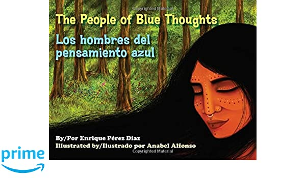 People of Blue Thoughts/Los hombres del pensamiento azul (English and Spanish Edition): Enrique Perez Diaz, Anabel Alfonso: 9781934370445: Amazon.com: Books