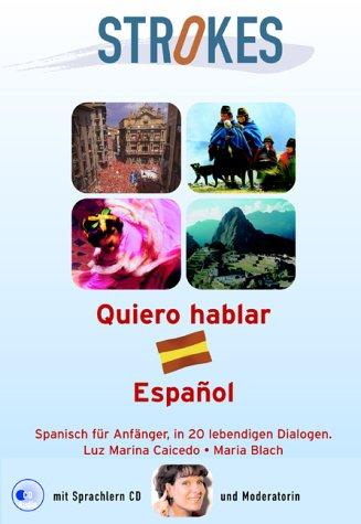 Strokes Spanisch für Anfänger -Quiero hablar Espanol: Selbstlernkurs für Anfänger ohne Vorkenntnisse mit Buch, inklusive Audio-CD