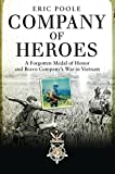 Company of Heroes: A Forgotten Medal of Honor and Bravo Company's War in Vietnam (General Military)