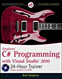 Stephens' C# Programming with Visual Studio 2010