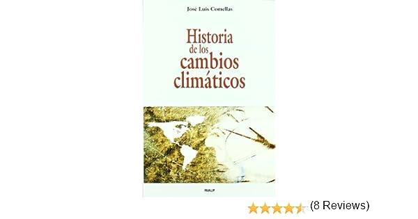 Historia De Los Cambios Climaticos Historia y Biografías: Amazon.es: Comellas García-Lera, José Luis: Libros