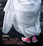 National Geographic Live, Laugh, Celebrate, Ferdinand Protzman, 1426205066