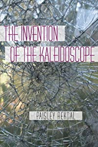 The Invention of the Kaleidoscope (Pitt Poetry Series) by University of Pittsburgh Press
