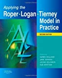img - for Applying the Roper-Logan-Tierney Model in Practice, 2e (Holland, Applying the Roger-Logan-Tierney Model in Practice) book / textbook / text book