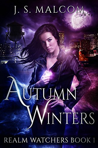 Autumn Winters: Realm Watchers Book 1: A Veil Witch Urban Fantasy (The Realm Watchers) by [Malcom, J.S.]