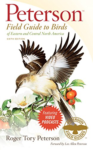 Peterson Field Guide to Birds of Eastern and Central North America, 6th Edition (Peterson Field Guides) (Guide Petersons)