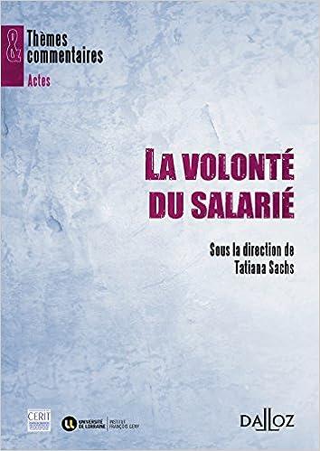 Téléchargement La volonté du salarié: Thèmes et commentaires pdf, epub ebook