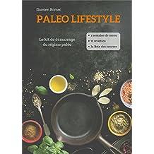 Paleo Lifestyle (régime paleo, recettes paleo, recettes sans lactose et sans gluten): Le kit de démarrage (French Edition)