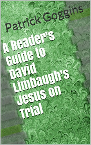 A Reader's Guide to David Limbaugh's Jesus on Trial