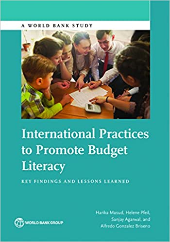 International Practices To Promote Budget Literacy Key Findings And Lessons Learned World Bank Studies Kindle Edition