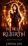 Witch's Rebirth: A Reverse Harem Urban Fantasy (Unholy Trinity) by  Crystal Ash in stock, buy online here