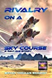 Rivalry On A Sky Course (A Davi Rhii Story) (Saga Of Davi Rhii)