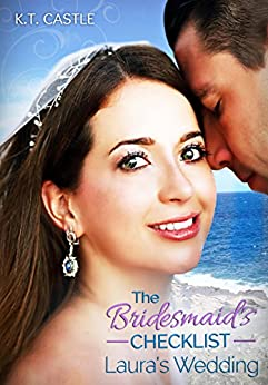 Laura's Wedding: The Bridesmaid's Checklist (BCL Book 1) (English Edition) de [Castle, K.T., Rivera, Victor Alberto]