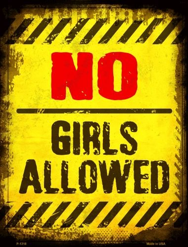 Smart Blonde No Girls Allowed Metal Novelty Parking Sign P-1318 (No Children Allowed Sign)