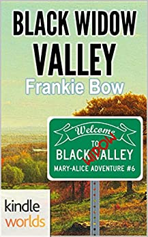 The Miss Fortune Series: Black Widow Valley (Kindle Worlds Novella) (The Mary-Alice Files Book 6) by [Bow, Frankie]