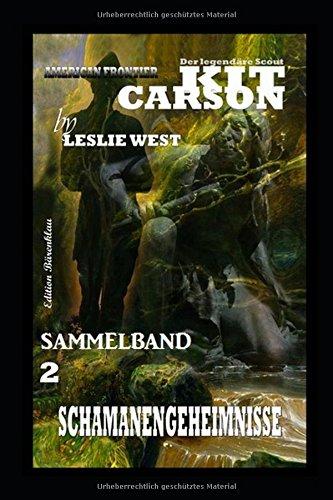 Schamanengeheimnisse: Kit Carson Sammelband 2