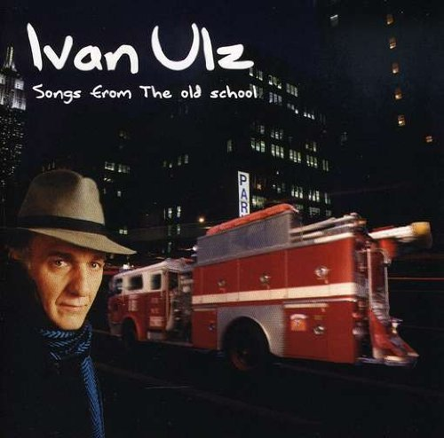 Songs from the Old School by Ivan Ulz (2005-04-06)