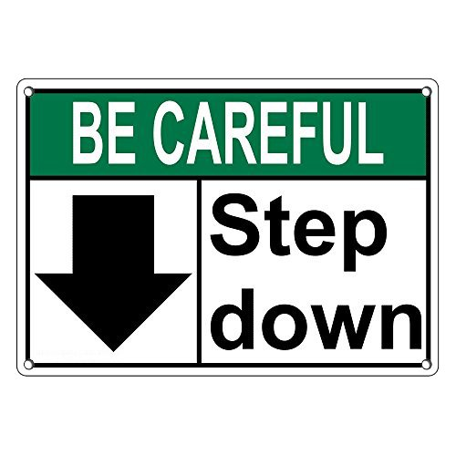 Weatherproof Plastic ANSI BE CAREFUL Step Down [Down Arrow] Sign with English Text and Symbol by SignJoker