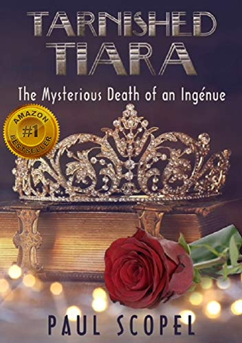 Tarnished Tiara: The Mysterious Death of an Ingénue by [Scopel, Paul]