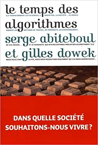 Gilles Dowek, Serge Abiteboul - Le temps des algorithmes - Le Pommier (2017)