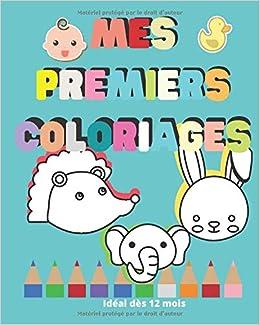 Mes Premiers Coloriages Ideal Des 12 Mois Son Tout Premier Livre De Coloriage French Edition Publisher Coloriage Bebe 9798634247380 Amazon Com Books