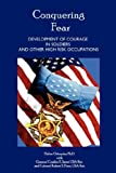 Conquering Fear - Development of Courage in Soldiers and Other High Risk Occupations, Ozkaptan, 1430327006