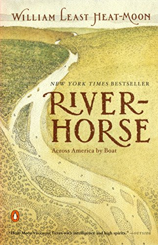 River-Horse: The Logbook of a Boat Across America (River Horse)