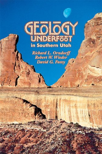 Geology Underfoot in Southern Utah by Richard L. Orndorff (2006-04-15)