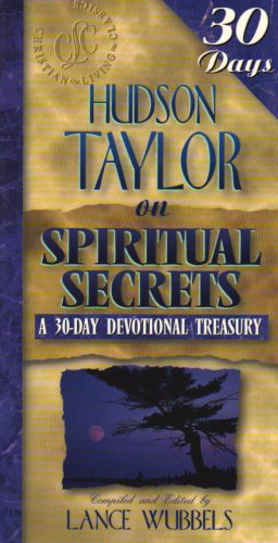 Hudson Taylor on Spiritual Secrets (30-Day Devotional Treasuries) (Thirty Day Devotional Treasuries)(old edition)