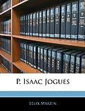 P Isaac Jogues, Felix Martin, 1144186617