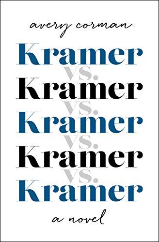 Kramer Vs Kramer A Novel Kindle Edition By Avery Corman