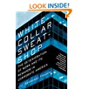 White-Collar Sweatshop: The Deterioration of Work and Its Rewards in Corporate America