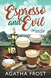 Espresso and Evil (Peridale Cafe Cozy Mystery) by  Agatha Frost in stock, buy online here