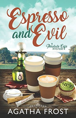 Espresso and Evil (Peridale Cafe Cozy Mystery)