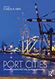 img - for Port Cities: Dynamic Landscapes and Global Networks book / textbook / text book