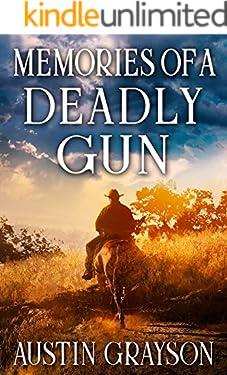 Memories of a Deadly Gun: A Historical Western Adventure Book