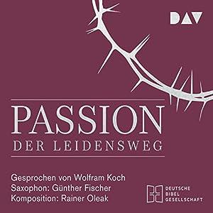 Passion: Der Leidensweg Hörbuch