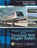 Vibration Characteristics of the Transrapid Tr08 Maglev System, U.S. Department Of Transportation, 1494499665