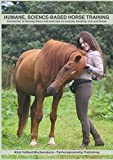 Humane, science-based horse training: Introduction to learning theory and exercises for everyday handling, care and fitness