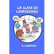 La clase de confesiones: Carlos hace el peor error de su vida (Spanish Edition)
