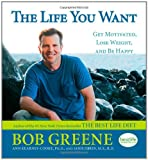 The Life You Want, Bob Greene and Ann Kearney-Cooke, 141658837X