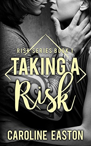 Taking A Risk (Risk Series Book 1)